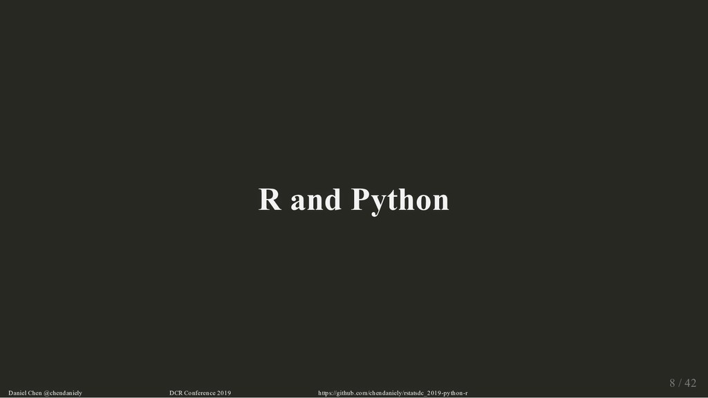 R and Python R and Python Daniel Chen @chendani...