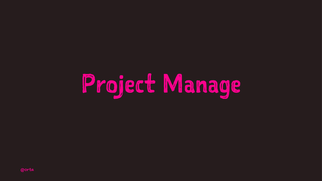 Project Manage @orta
