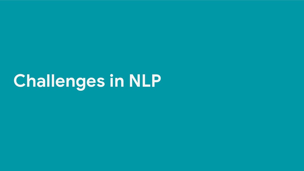 Challenges in NLP