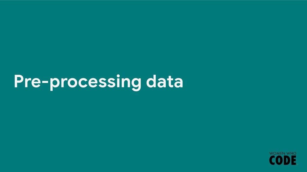 Pre-processing data