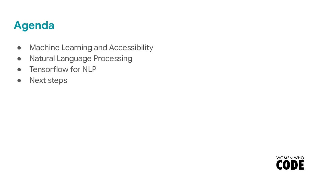 Agenda ● Machine Learning and Accessibility ● N...
