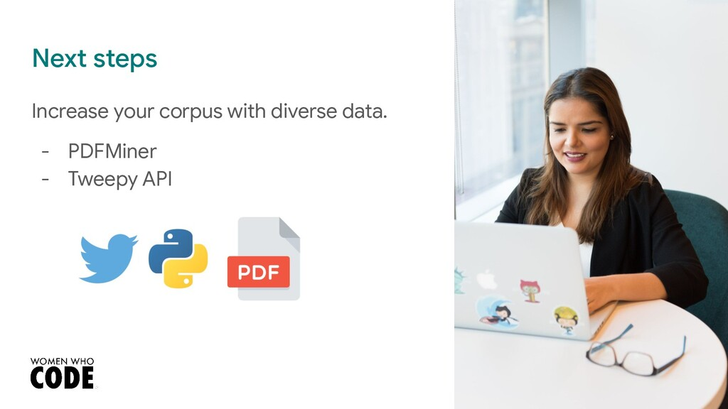 Next steps Increase your corpus with diverse da...