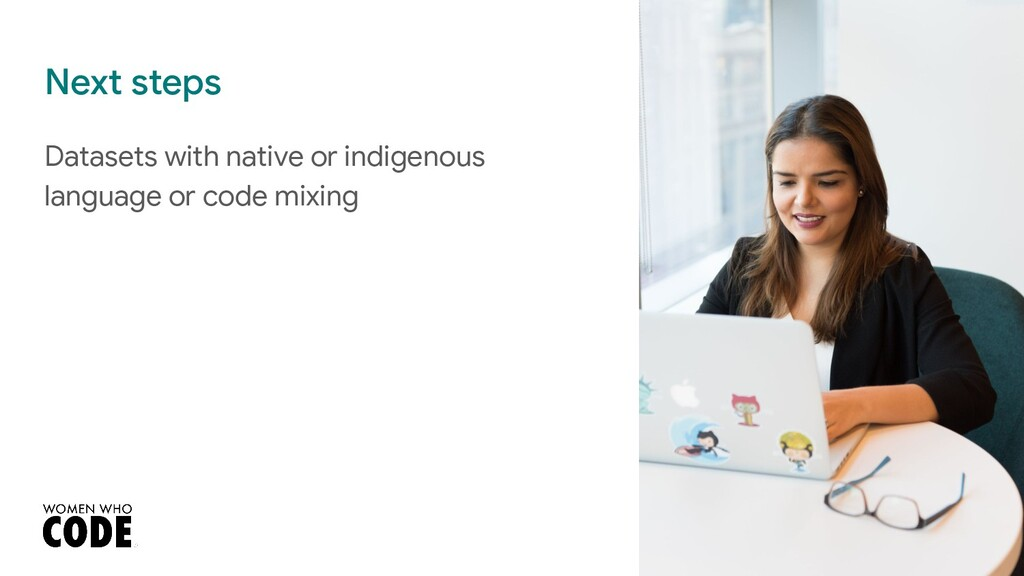 Next steps Datasets with native or indigenous l...