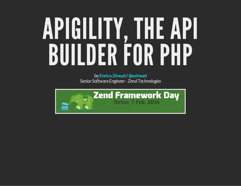 APIGILITY, THE API BUILDER FOR PHP by / Senior ...