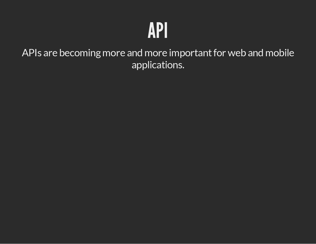 API APIs are becoming more and more important f...