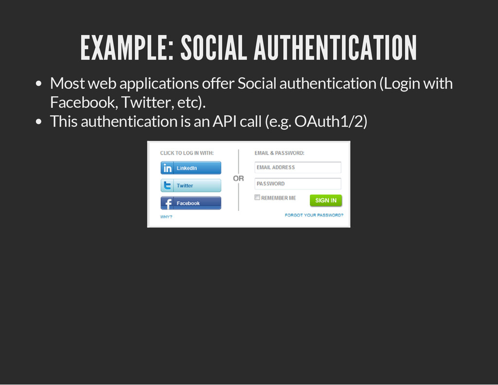 EXAMPLE: SOCIAL AUTHENTICATION Most web applica...