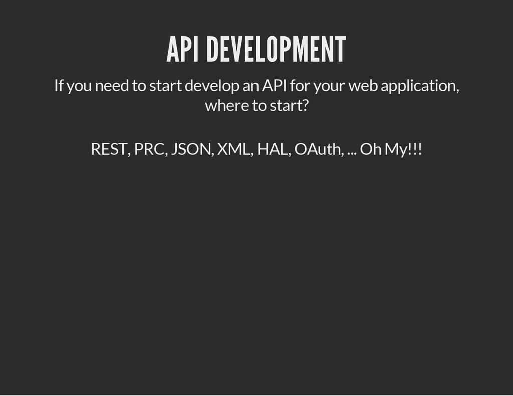 API DEVELOPMENT If you need to start develop an...
