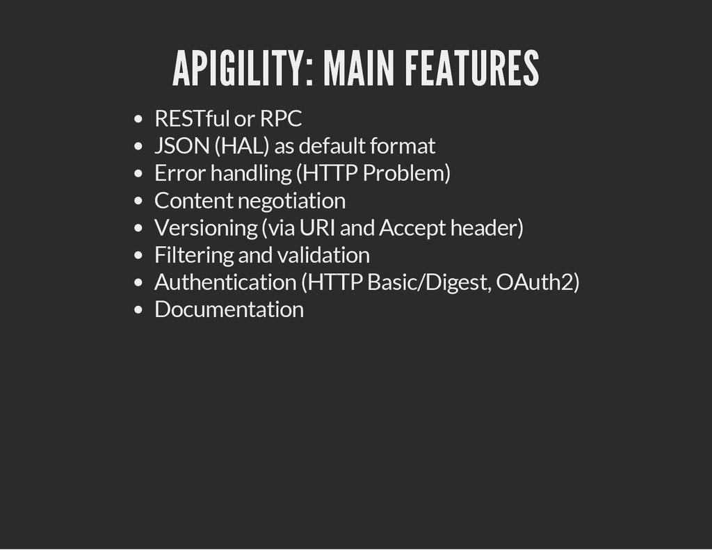 APIGILITY: MAIN FEATURES RESTful or RPC JSON (H...