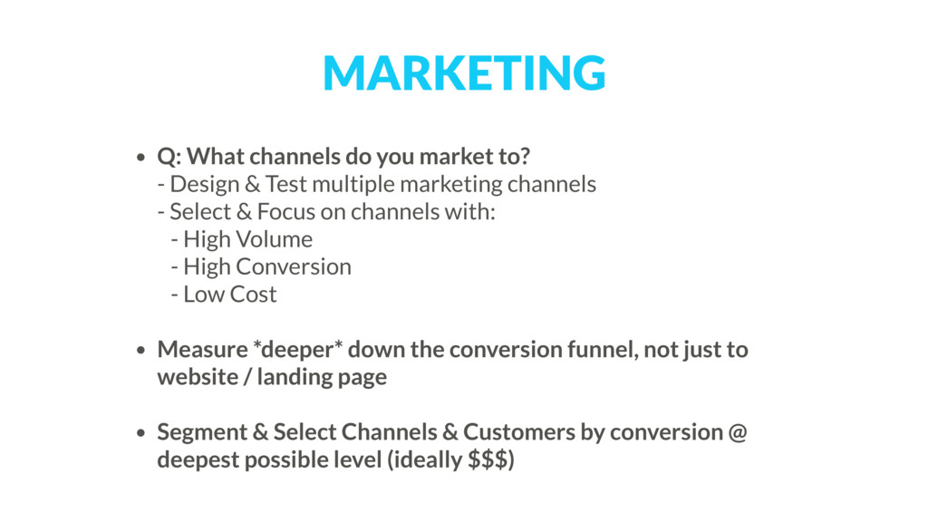 MARKETING • Q: What channels do you market to?...