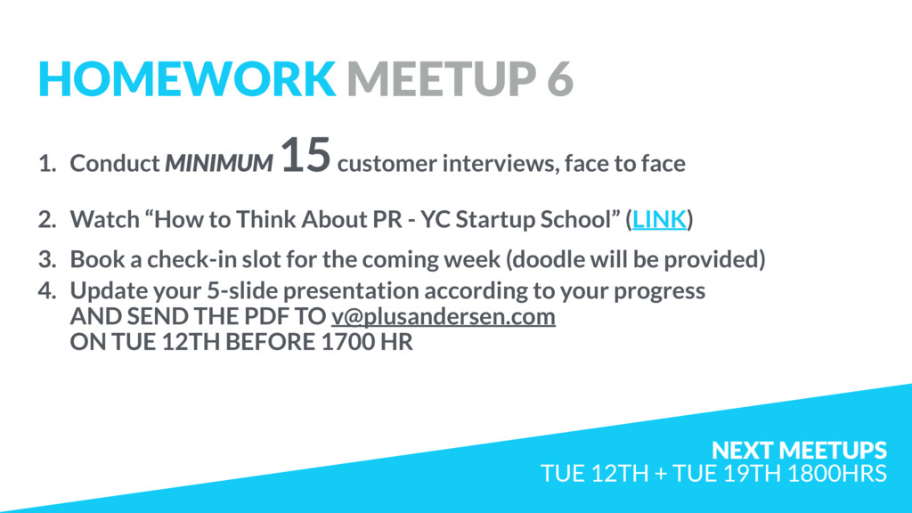 1. Conduct MINIMUM 15 customer interviews, face...