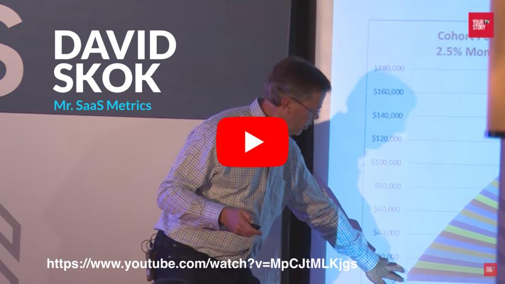 DAVID SKOK https://www.youtube.com/watch?v=MpCJ...