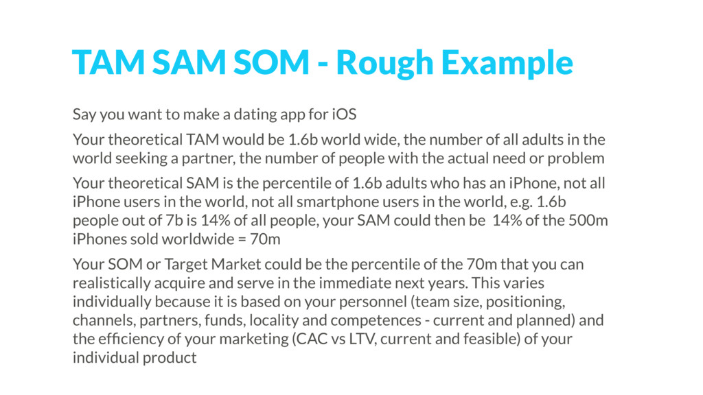 TAM SAM SOM - Rough Example Say you want to mak...