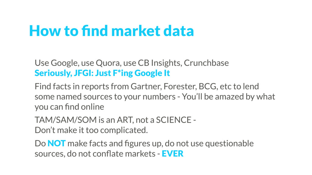 How to find market data Use Google, use Quora, u...