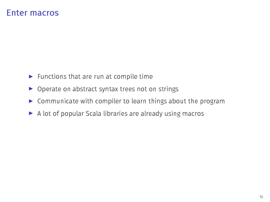 Enter macros ▶ Functions that are run at compil...