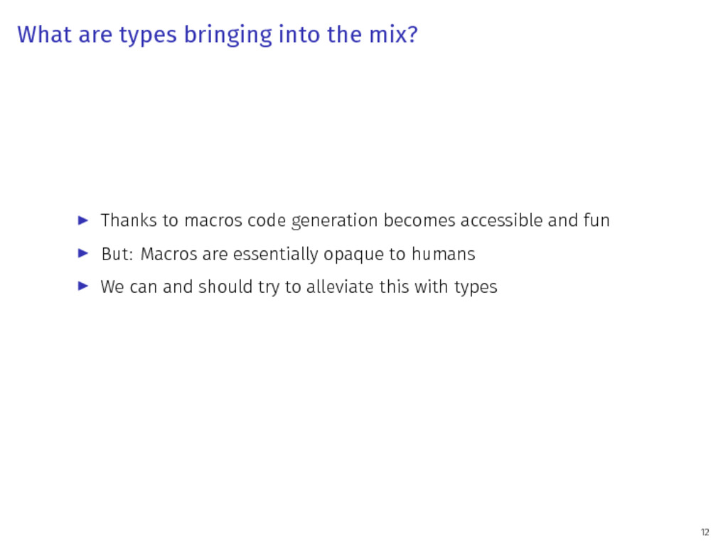 What are types bringing into the mix? ▶ Thanks ...