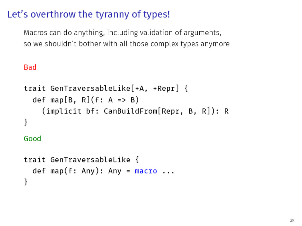Let's overthrow the tyranny of types! Macros ca...