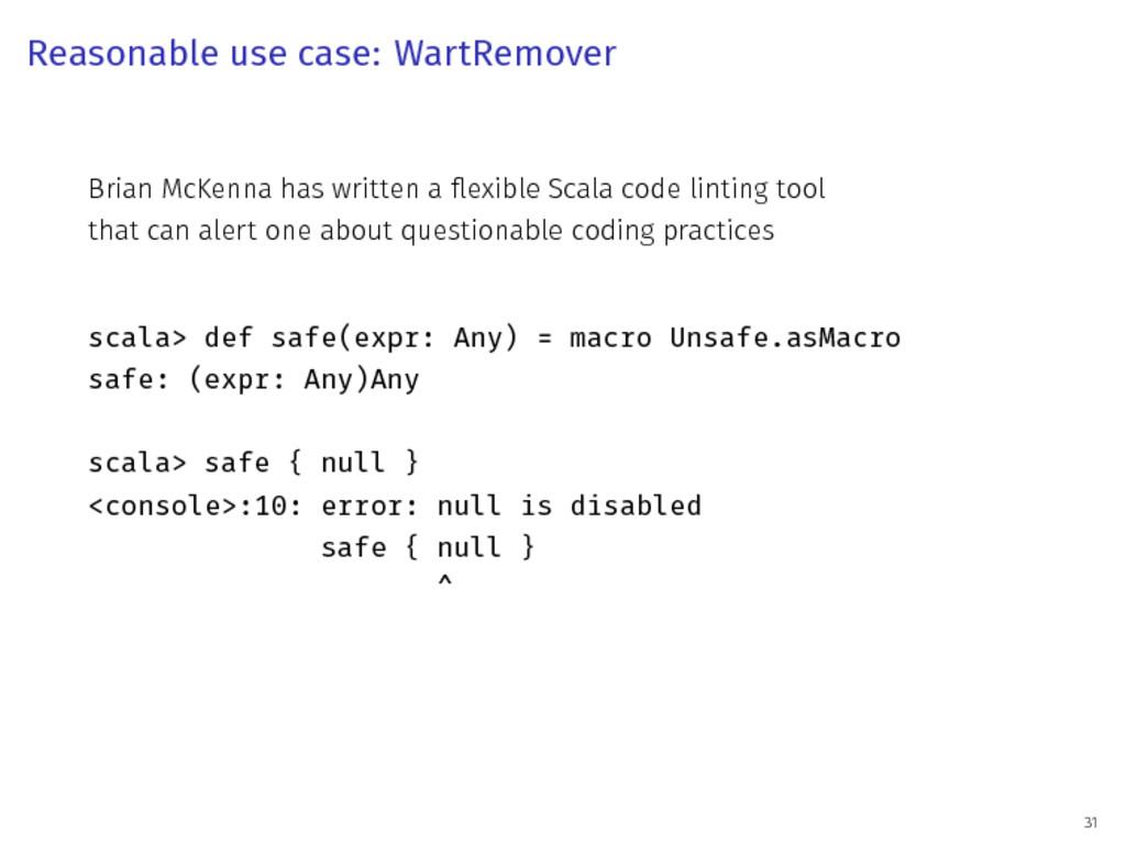 Reasonable use case: WartRemover Brian McKenna ...