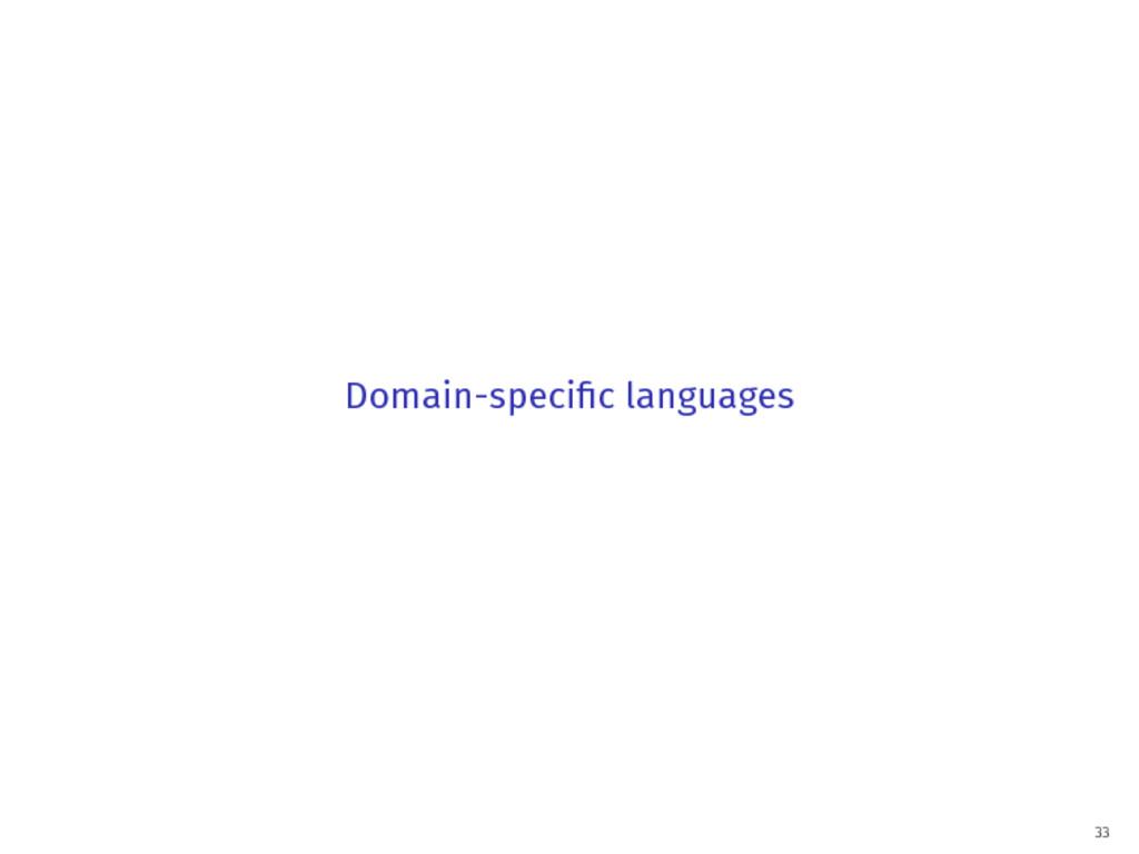 Domain-specific languages 33