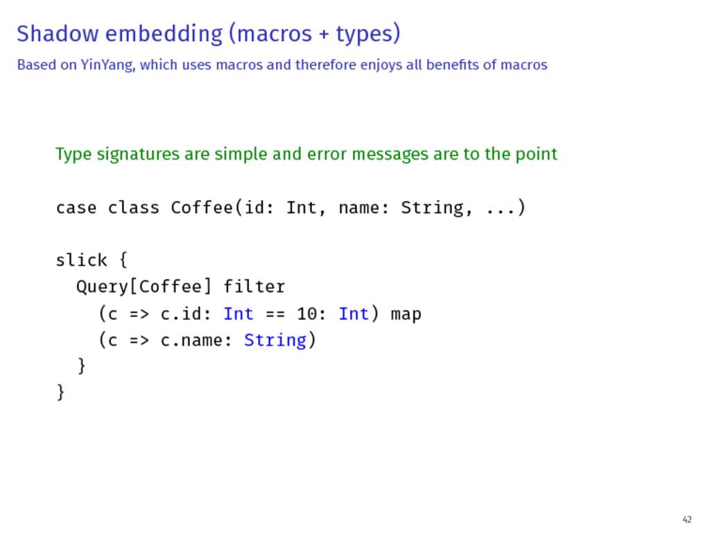 Shadow embedding (macros + types) Based on YinY...