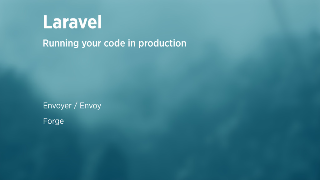 Envoyer / Envoy Forge Laravel Running your code...