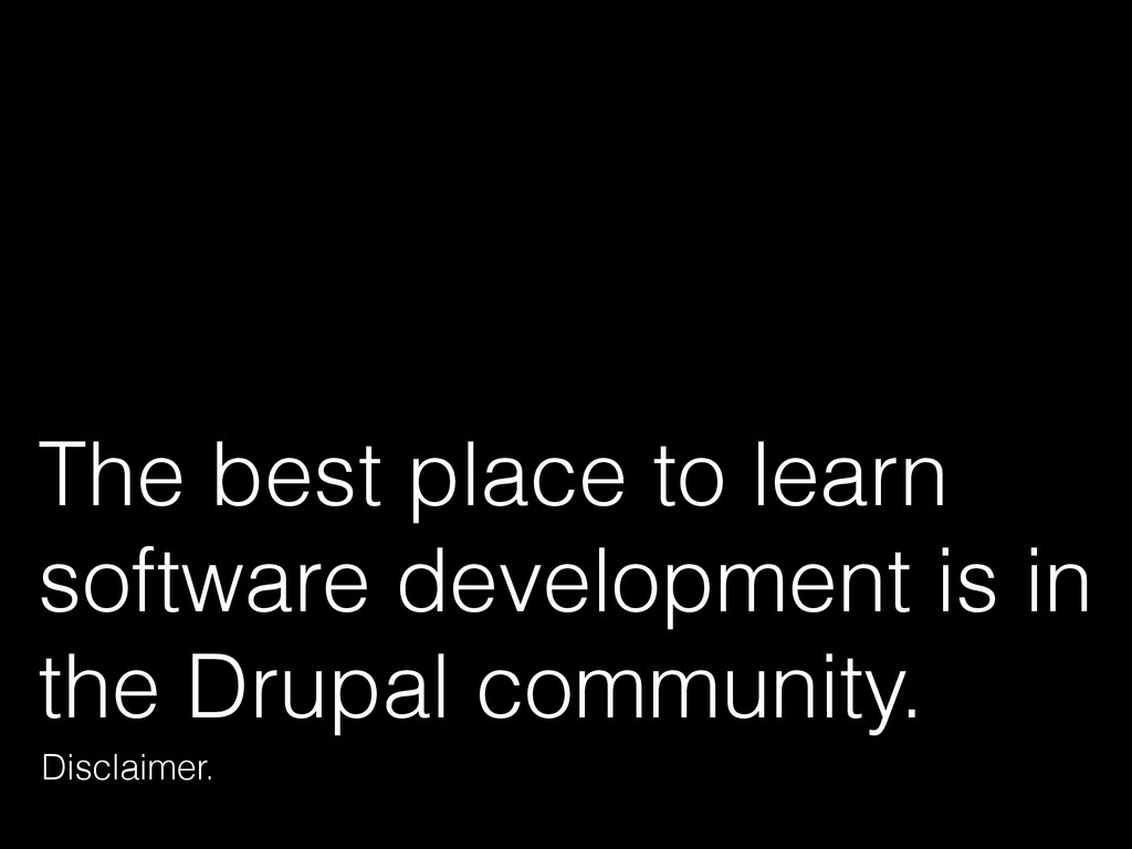The best place to learn software development is...