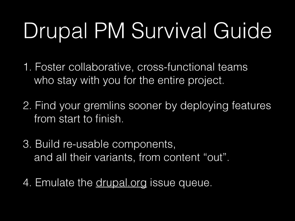 Drupal PM Survival Guide 1. Foster collaborativ...