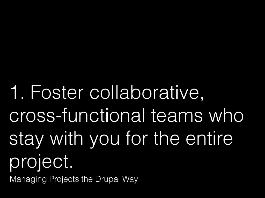 1. Foster collaborative, cross-functional teams...