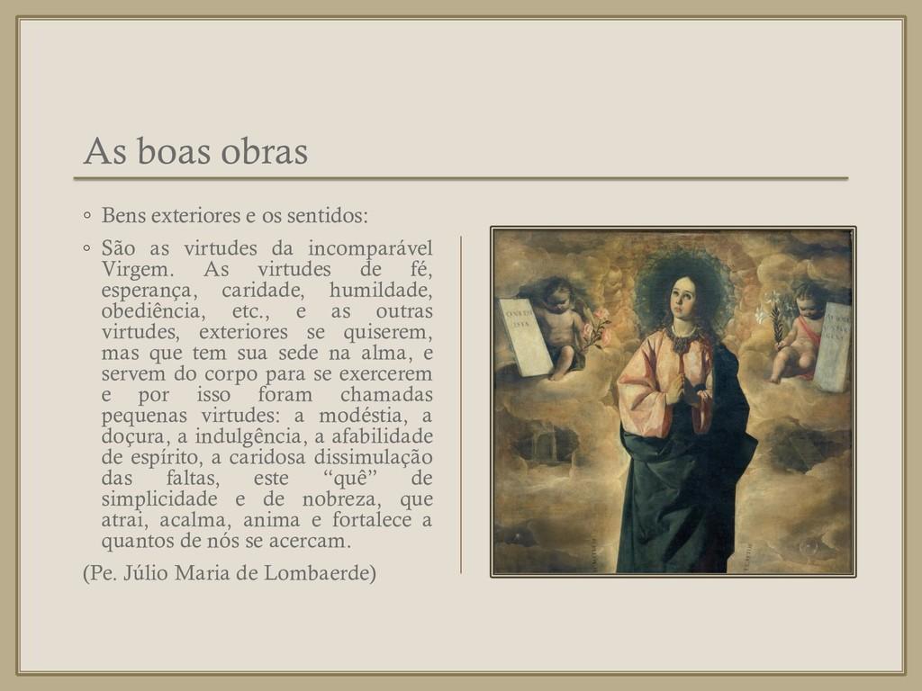 As boas obras ◦ Bens exteriores e os sentidos: ...
