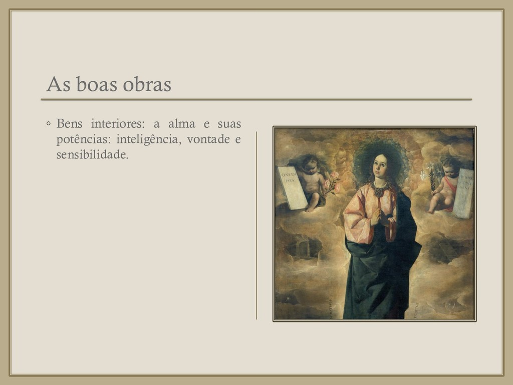 As boas obras ◦ Bens interiores: a alma e suas ...