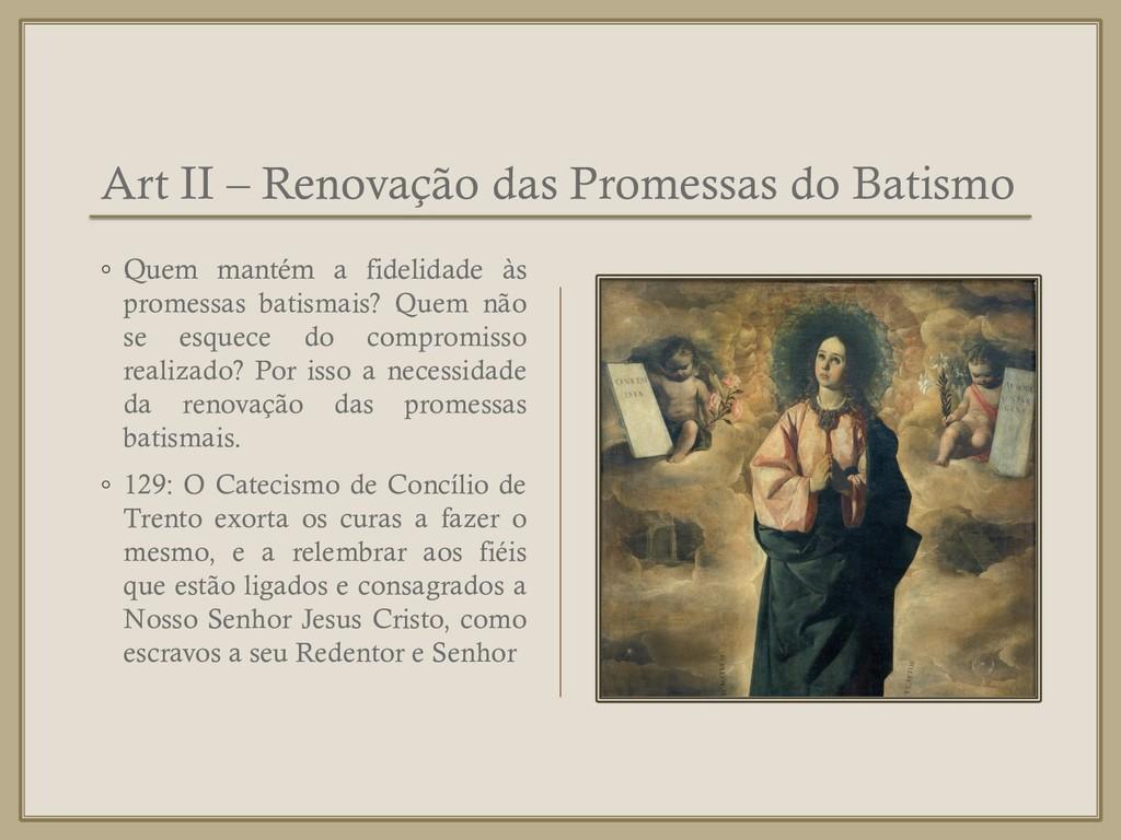 Art II – Renovação das Promessas do Batismo ◦ Q...