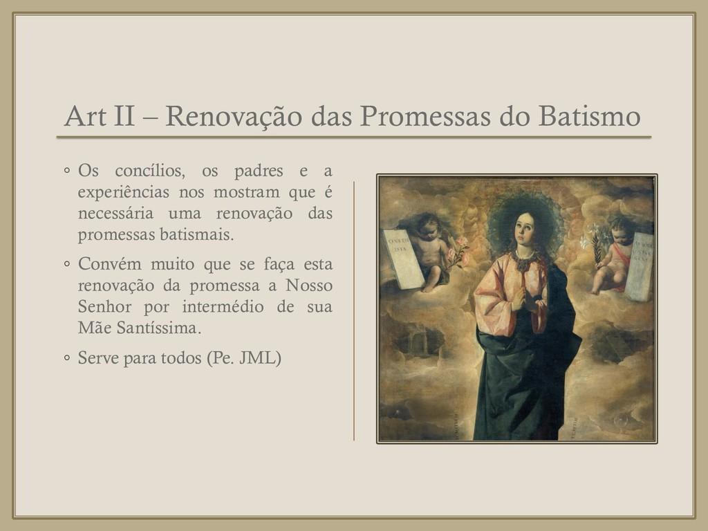 Art II – Renovação das Promessas do Batismo ◦ O...