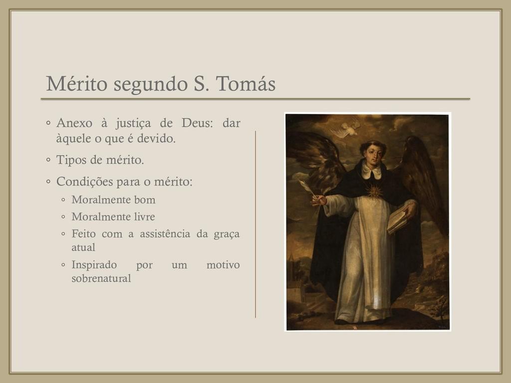 Mérito segundo S. Tomás ◦ Anexo à justiça de De...