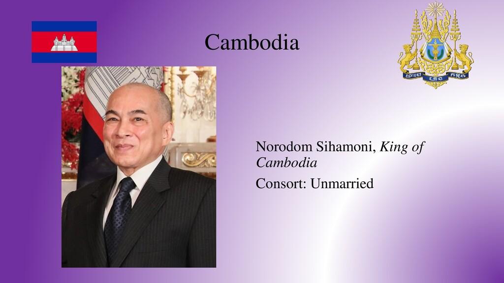Cambodia Norodom Sihamoni, King of Cambodia Con...