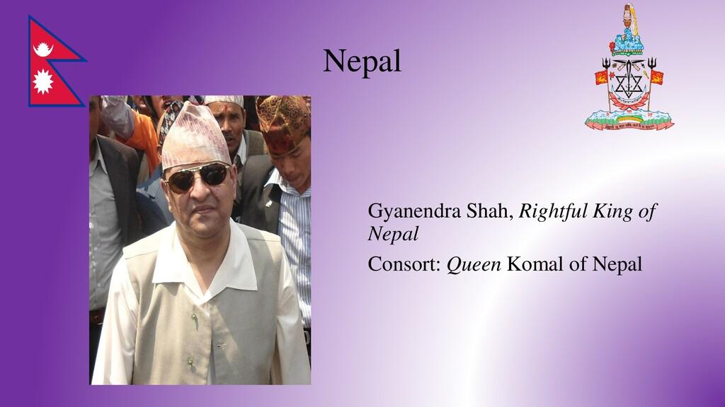 Nepal Gyanendra Shah, Rightful King of Nepal Co...