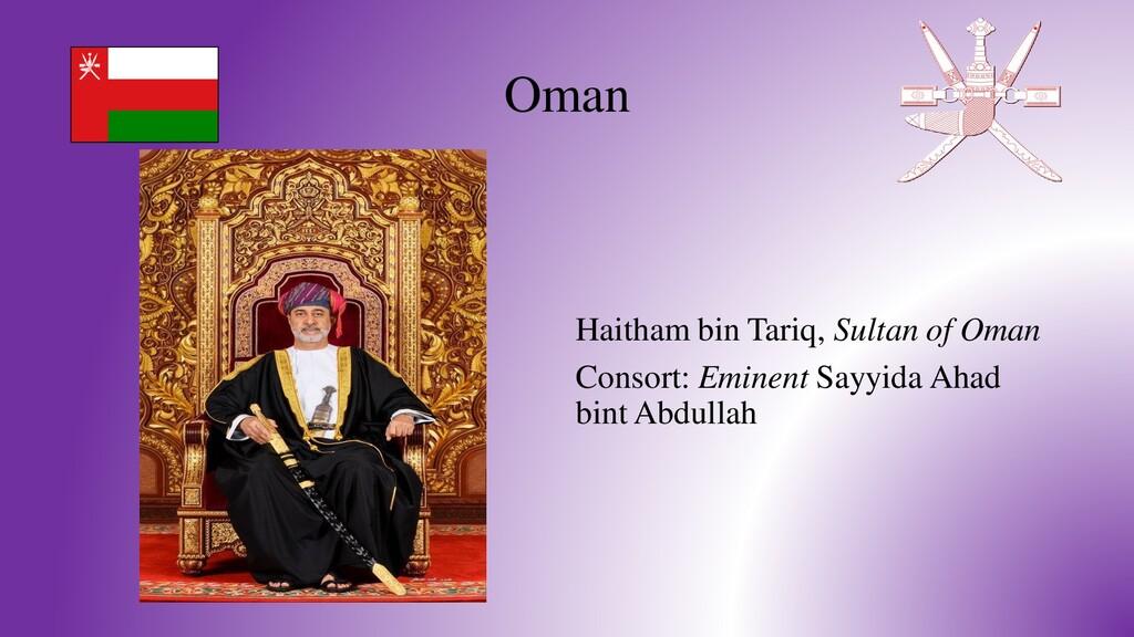 Oman Haitham bin Tariq, Sultan of Oman Consort:...