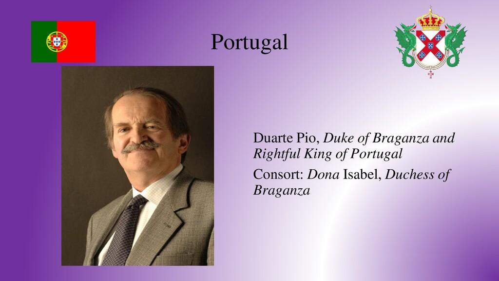 Portugal Duarte Pio, Duke of Braganza and Right...