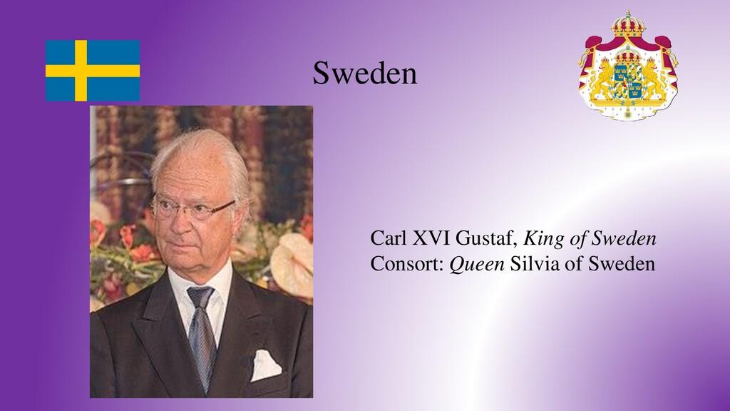 Sweden Carl XVI Gustaf, King of Sweden Consort:...