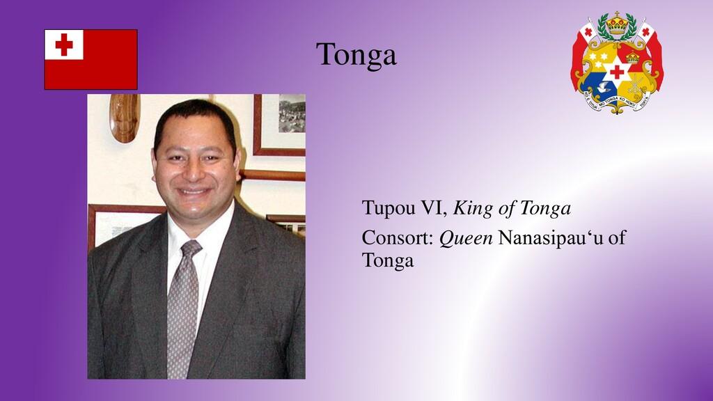 Tonga Tupou VI, King of Tonga Consort: Queen Na...