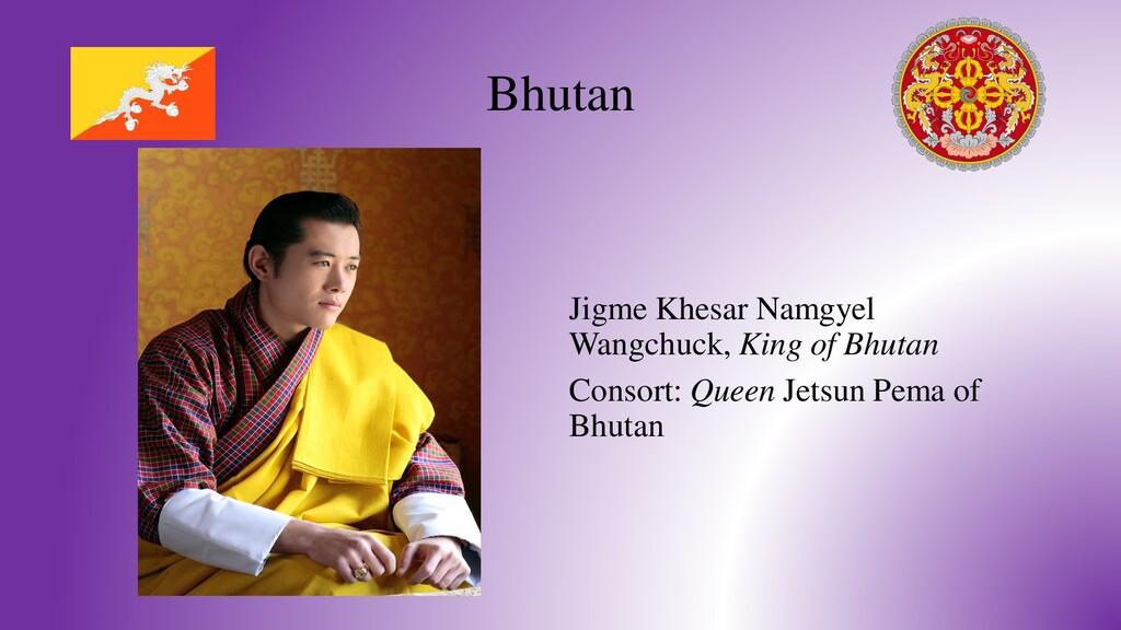 Bhutan Jigme Khesar Namgyel Wangchuck, King of ...
