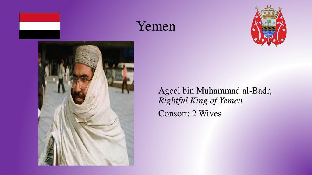 Yemen Ageel bin Muhammad al-Badr, Rightful King...