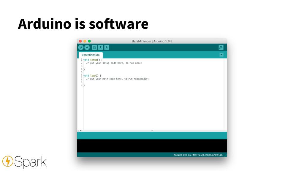 Arduino is software