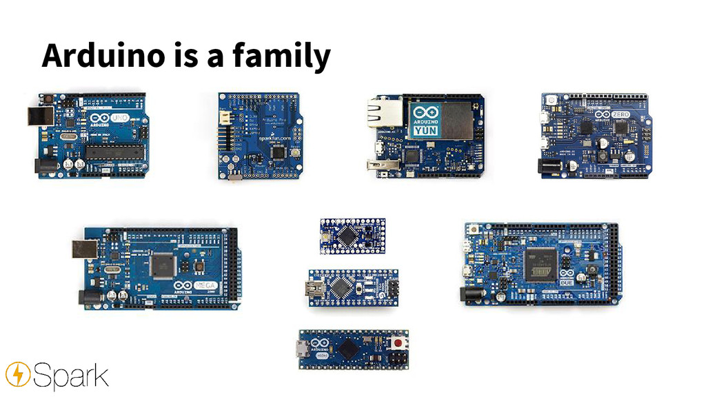 Arduino is a family