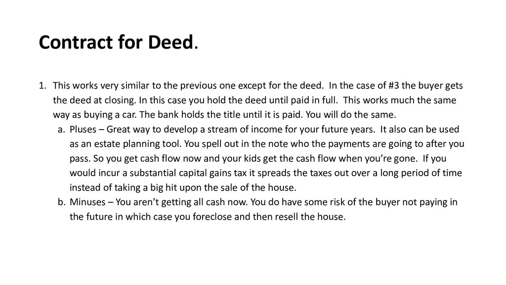 Contract for Deed. 1. This works very similar t...