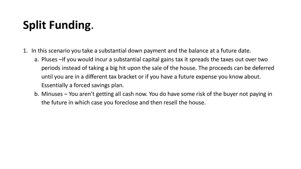 Split Funding. 1. In this scenario you take a s...