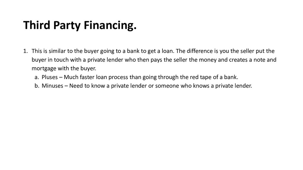 Third Party Financing. 1. This is similar to th...