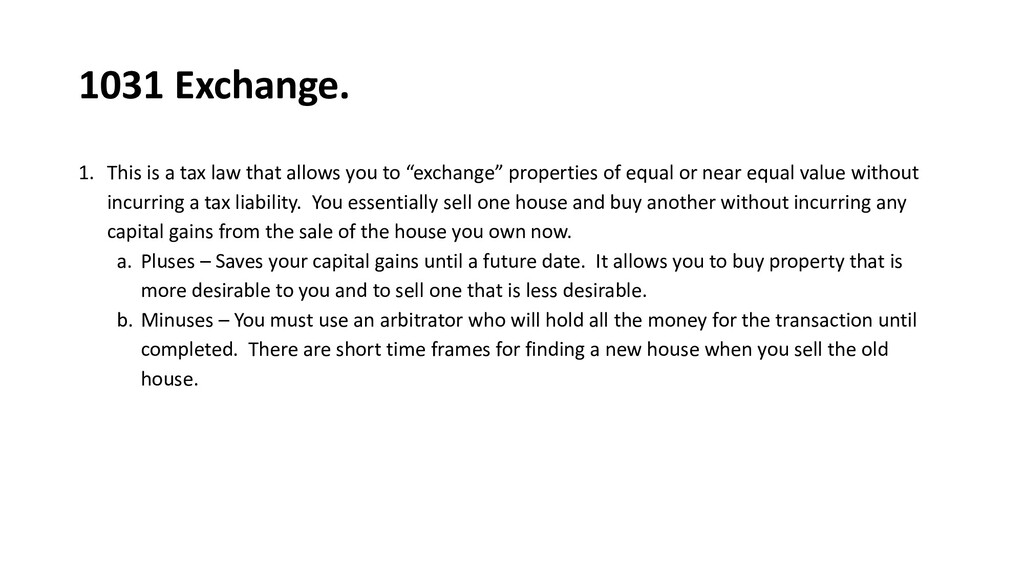 1031 Exchange. 1. This is a tax law that allows...