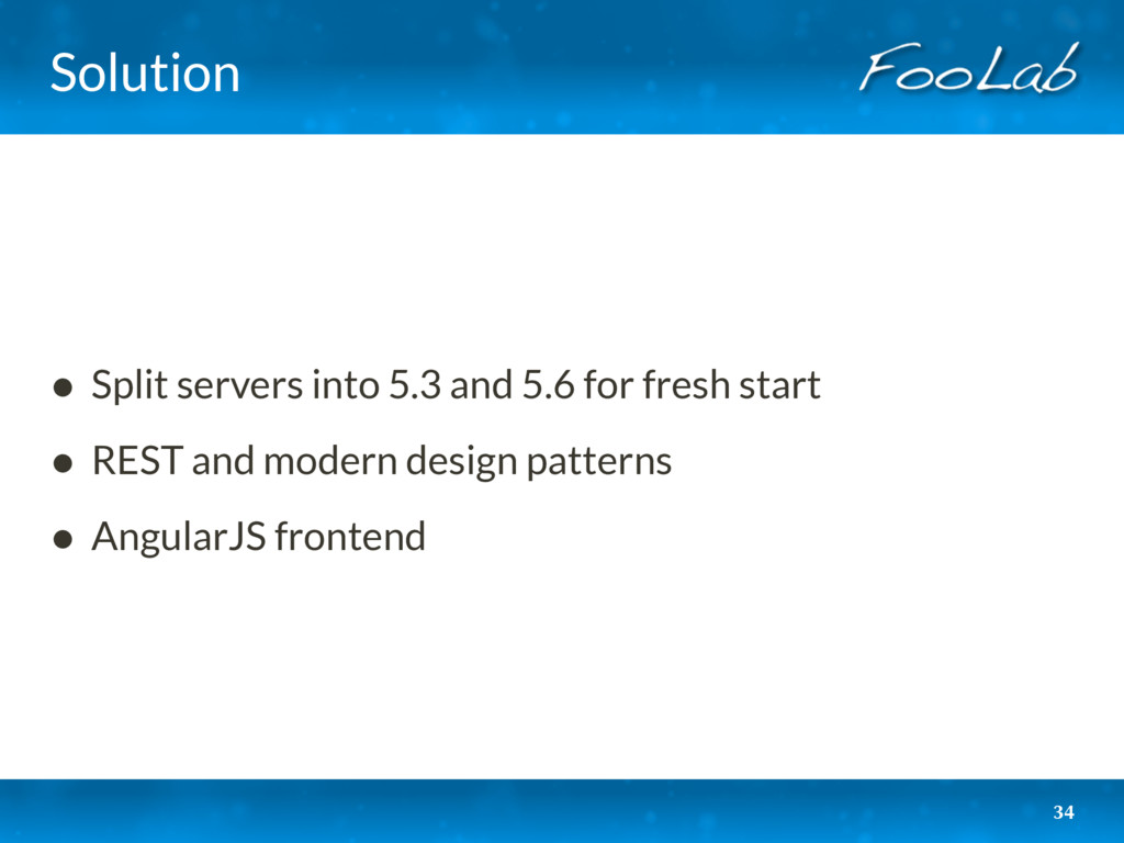 Solution • Split servers into 5.3 and 5.6 for f...