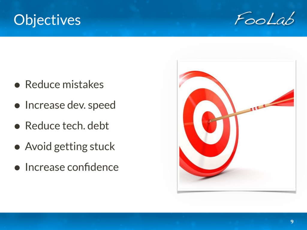 Objectives • Reduce mistakes • Increase dev. sp...