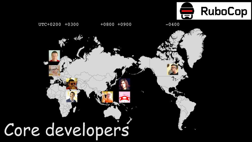 +0900 UTC+0200 +0300 +0800 -0400 Core developers
