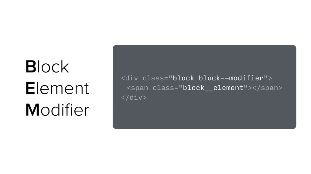 "Block Element Modifier <div class=""block block--..."